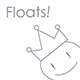 Floats!